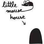 Little Mouse House